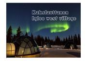 Kakslauttanen Igloo w est village 호텔 소개 영어로 된ppt